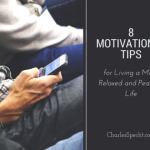 8 Motivational Tips for Living a More Relaxed and Peaceful Life