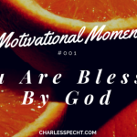 You are blessed by God Motivational Moment 001