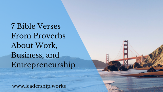 7 Bible Verses From Proverbs About Work Business and Entrepreneurship