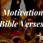 55 Motivational Bible Verses for Faith, Fitness, and Godly Living