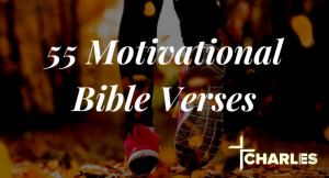 55 Motivational Bible Verses