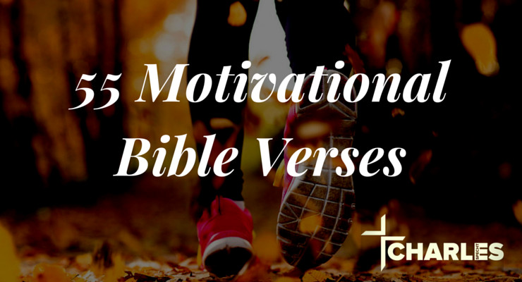 55 motivational bible verses for faith fitness and godly living